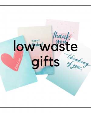 Low Waste Gifts